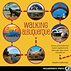 Walking Albuquerque: 30 Tours of the Duke…
