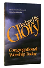Declare His Glory: Congregational Worship…