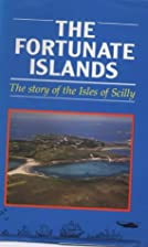 The Fortunate Islands: The Story of the…