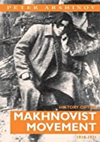 History Of The Makhnovist Movement by Petr…