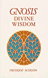 Schoun, F.: Gnosis Divine Wisdom