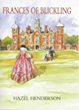 Henderson, Hazel: Frances of Blickling: Her Life and Times