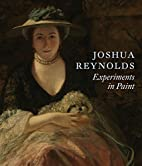 Joshua Reynolds: Experiments In Paint…