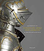 Masterpieces of European Arms and Armour in…