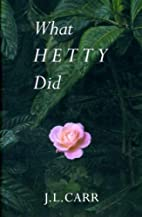 What Hetty Did: Life and Letters by J. L.…