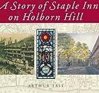 A Story of Staple Inn on Holborn Hill by…