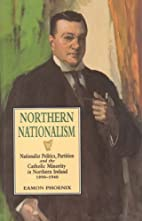 Northern Nationalism: Nationalist Polictics,…