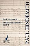 Paul Hindemith: A Concentrated Course in Traditional Harmony: With Emphasis on Exercises and a Minimum of Rules, Book 1