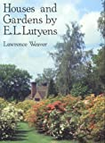 Weaver, Lawrence: Houses and Gardens by E. L. Lutyens