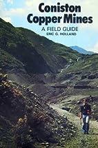 Coniston Copper Mines : A Field Guide by…