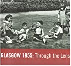 Glasgow 1955: Through the Lens by Fiona…