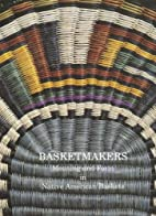 Basketmakers: Meaning and Form in Native…