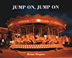 Jump On, Jump on by Brian Steptoe