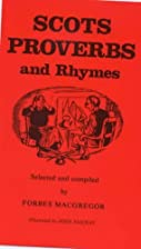 Scots Proverbs and Rhymes by Forbes…