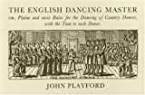 Playford, John: The English Dancing Master: Or, Plaine and Easie Rules for the Dancing of Country Dances, With the Tune to Each Dance