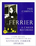 Ferrier : a career recorded by Paul Campion