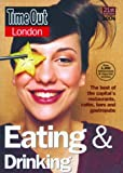 Time Out: Time Out London Eating and Drinking 2004
