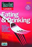 Phillips, Cathy: Time Out London Eating &amp; Drinking 2005: The Best Of The Capital&#39;s Restaurants, Cafes, Bars and Gastropubs