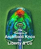 Designs of Archibald Knox for Liberty & Co.…
