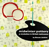 Jenkins, Steven: Midwinter Pottery: A Revolution in British Tableware
