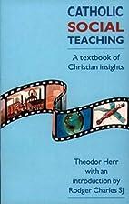 Catholic Social Teaching: A Textbook of…