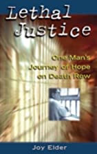 Lethal justice : one man's journey of hope…