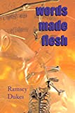 Dukes, Ramsey: Words Made Flesh