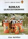 McWhirr, Alan: Roman Gloucestershire
