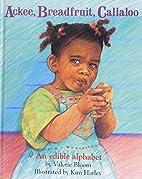 Ackee, Breadfruit, Callaloo: An Edible…