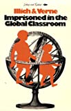Illich, Ivan D.: Imprisoned in the Global Classroom