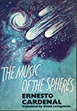 Cardenal, Ernesto: The Music of the Spheres (English and Spanish Edition)