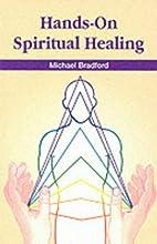 Hands-on Spiritual Healing by Michael…