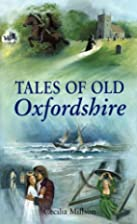 Tales of Old Oxfordshire (County Tales) by…