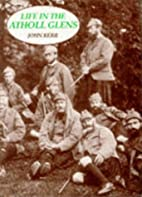 Life in the Atholl glens by John Kerr