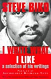 Biko, Steve: I Write What I Like: A Selection of His Writings