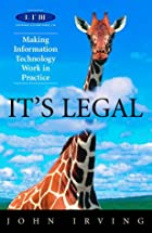 It's Legal: Making Information Technology…
