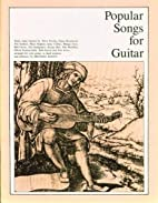 Popular Songs for Guitar. Book 2 by Michael…
