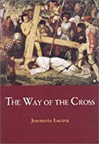The Way of the Cross by Jose Maria Escriva…