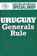 Uruguay: Generals rule (Latin America Bureau…