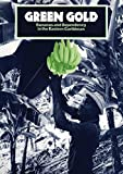 Robert Thomson: Green Gold: Bananas and Dependency in the Eastern Caribbean