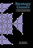 Wilkinson, John: STRATEGY GAMES: a collection of 50 games & puzzles to stimulate mathematical thinking