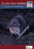 The Water Shrew Handbook by Phoebe Carter