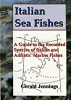 Italian Sea Fishes by G.H. Jennings