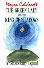 The Green Lady and the King of Shadows: A…