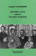 Motherly Love / Pariah / The First Warning…