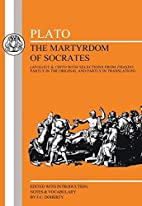 Plato: The Martyrdom of Socrates by F.…