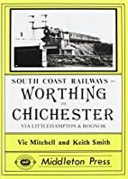 Worthing to Chichester (South Coast Railway…