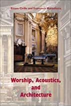 Worship, Acoustics, and Architecture by…