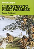 Robinson, Bruce: Hunters to First Farmers P (v. 1)