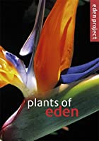 Plants of Eden (Eden Project) by Louise…